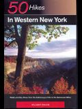 Explorer's Guide 50 Hikes in Western New York: Walks and Day Hikes from the Cattaraugus Hills to the Genessee Valley
