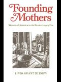 Founding Mothers: Women of America in the Revolutionary Era