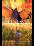 Sonoma: A Food and Wine Lovers' Journey