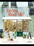 Do You Read Me?: Bookstores Around the World