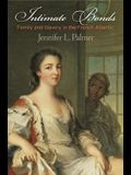 Intimate Bonds: Family and Slavery in the French Atlantic
