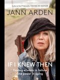 If I Knew Then: Finding Wisdom in Failure and Power in Aging