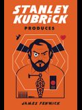 Stanley Kubrick Produces