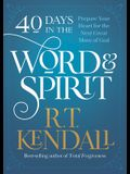40 Days in the Word and Spirit: Prepare Your Heart for the Next Great Move of God
