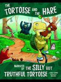 The Tortoise and the Hare: Narrated by the Silly But Truthful Tortoise