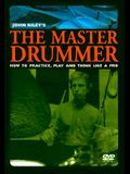 The John Riley's the Master Drummer: How to Practice, Play, and Think Like a Pro, DVD
