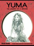 Yuma: The Legend of a Heroine. A Fantasy Graphic Novel