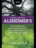 Integrative Medicine for Alzheimer's: The Breakthrough Natural Treatment Plan That Prevents Alzheimer's Using Nutritional Lithium