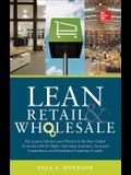 Lean Retail and Wholesale: Use Lean to Survive (and Thrive!) in the New Global Economy with Its Higher Operating Expenses, Increase Competition,