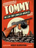 Tommy: The Gun That Changed America