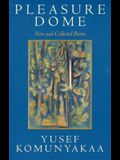 Pleasure Dome: New and Collected Poems
