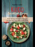 Keto Breakfast Recipes: Super Simple Keto Recipes To Start Your Body Transformation Now