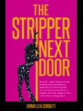 The Stripper Next Door: Suzie Q - Exotic Dancer Turned Business-Savvy Entrepeneur - Bares All! a No Holds Barred Account of Her Secret Life as