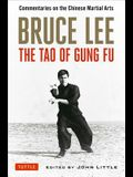 Bruce Lee: The Tao of Gung Fu: Commentaries on the Chinese Martial Arts