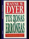 Tus Zonas Erroneas = Your Erroneous Zones