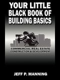 Your Little Black Book of Building Basics: Commercial Real Estate Construction & Development