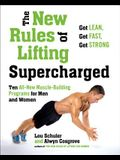 The New Rules of Lifting Supercharged: Ten All-New Programs for Men and Women