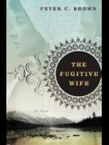 The Fugitive Wife: A Novel