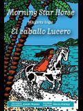 Morning Star Horse / El Caballo Lucero