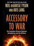 Accessory to War: The Unspoken Alliance Between Astophysics and the Military