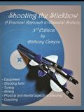 Shooting the Stickbow: A Practical Approach to Classical Archery, Third Edition