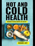 Hot and Cold Health: Handbook of Natural Medicine, East and West