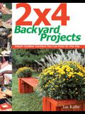 2 X 4 Backyard Projects: Simple Outdoor Furniture You Can Make in One Day