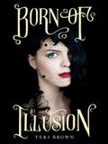 Born of Illusion