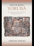 Arts of Being Yoruba: Divination, Allegory, Tragedy, Proverb, Panegyric