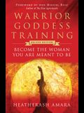 Warrior Goddess Training: Become the Woman You Are Meant to Be (Deluxe Edition)