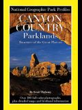 Canyon Country Parklands: Treasures of the Great Plateau (National Geographic Park Profiles)