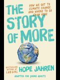 The Story of More (Adapted for Young Adults): How We Got to Climate Change and Where We Go from Here