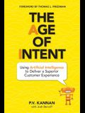 The Age of Intent: Using Artificial Intelligence to Deliver a Superior Customer Experience