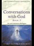 Conversations With God: An Uncommon Dialogue (Bk. 3)