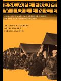 Escape from Violence: Conflict and the Refugee Crisis in the Developing World