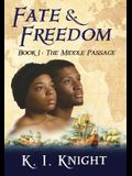 Fate & Freedom: Book I: The Middle Passage