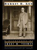 Robert E. Lee: A Biography (Revised)
