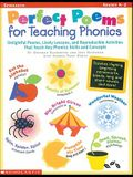 Perfect Poems for Teaching Phonics: Delightful Poems, Lively Lessons, and Reproducible Activities That Teach Key Phonics Skills and Concepts