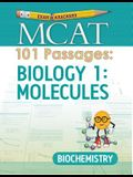 MCAT 101 Passages: Biology 1: Molecules: Biochemistry