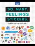 So. Many. Feelings Stickers.: 2,600 Stickers for Every Mood