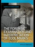 The Forensic Examination and Interpretation of Tool Marks