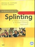 Introduction to Splinting: A Clinical Reasoning and Problem-Solving Approach [With CDROM]