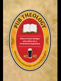 Pub Theology: Where potato wedges and a beer are a eucharistic experience