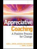 Appreciative Coaching: A Positive Process for Change