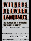 Witness Between Languages: The Translation of Holocaust Testimonies in Context