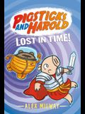 Pigsticks and Harold Lost in Time!