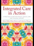 Integrated Care in Action: A Practical Guide for Health, Social Care and Housing Support