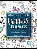 Gratitude Games: An Activity Book for Kids Featuring Coloring, Word Searches, Puzzles, Drawing, Mazes, and More