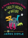 Young Scientist's Guide to Faulty Freaks