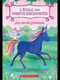 L' Ecole Des Poneys Enchantes: N 3 - Une Amitie Precieuse
